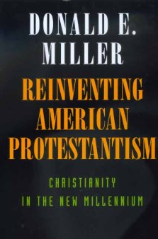 Reinventing American Protestantism